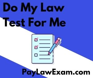 Do My Law Test For Me
