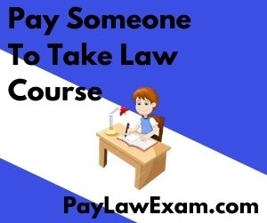 Pay Someone To Take Law Course